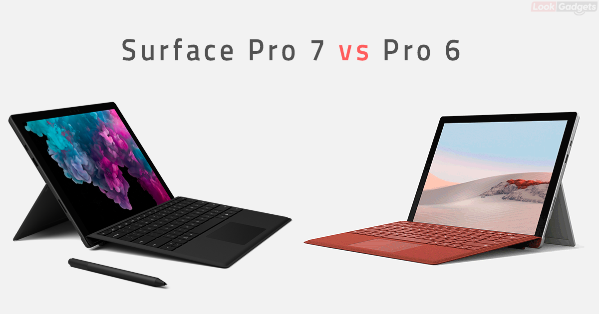 Which one is best tablet? Comparison Surface Pro 7 vs Pro 6