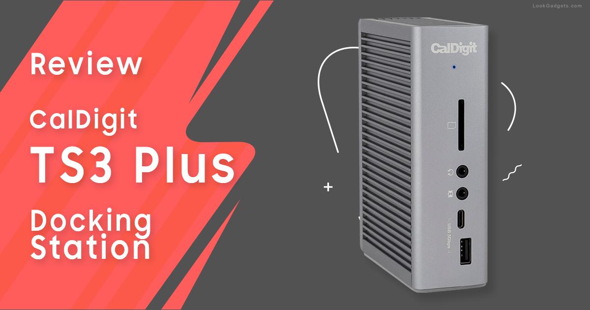 CalDigit TS3 Plus Review