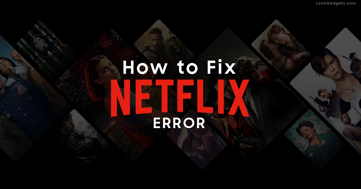 How to fix Netflix Error