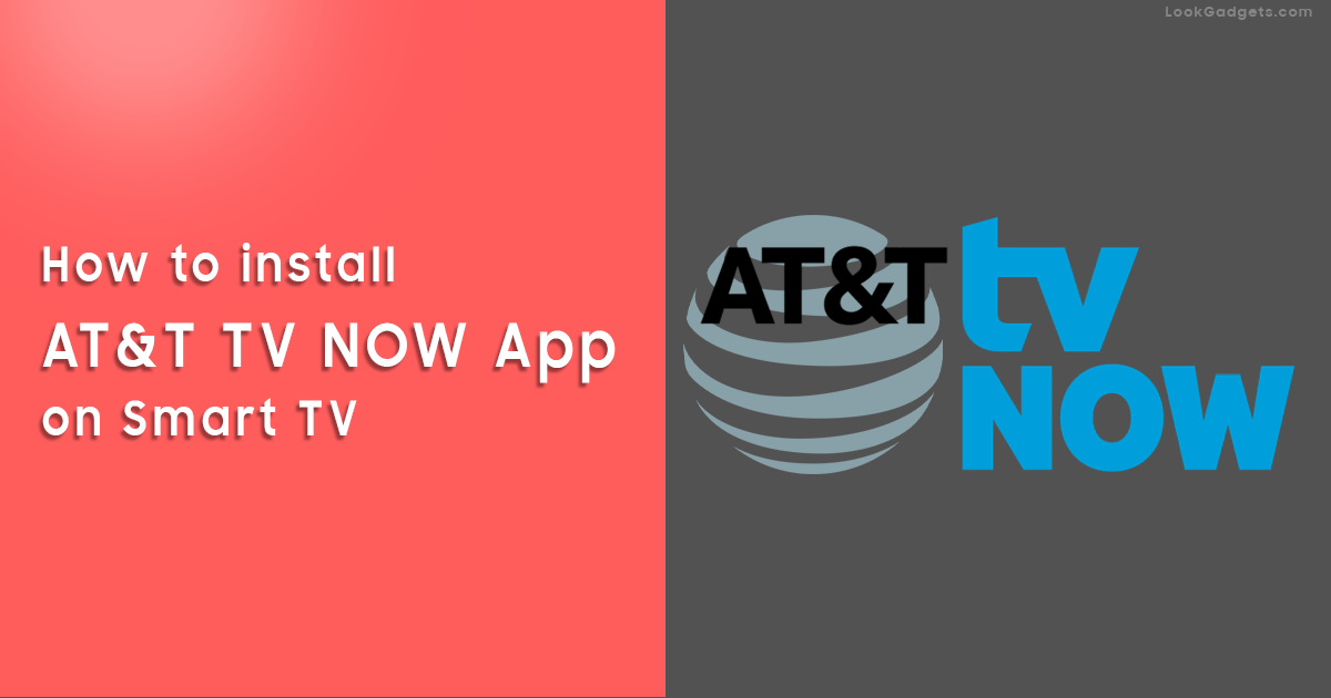How to install (DIRECTV NOW) AT&T TV NOW on Smart TV